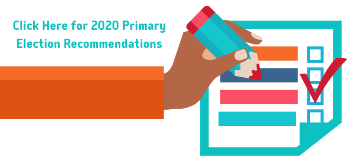 2020 Primary Election Recommendations