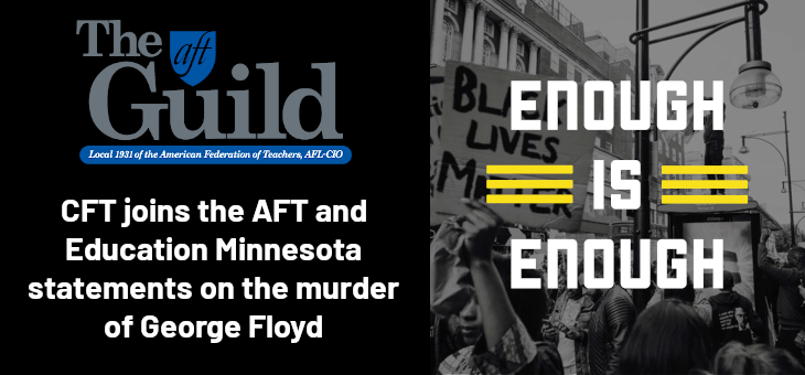 CFT joins the AFT and Education Minnesota statements on the murder of George Floyd